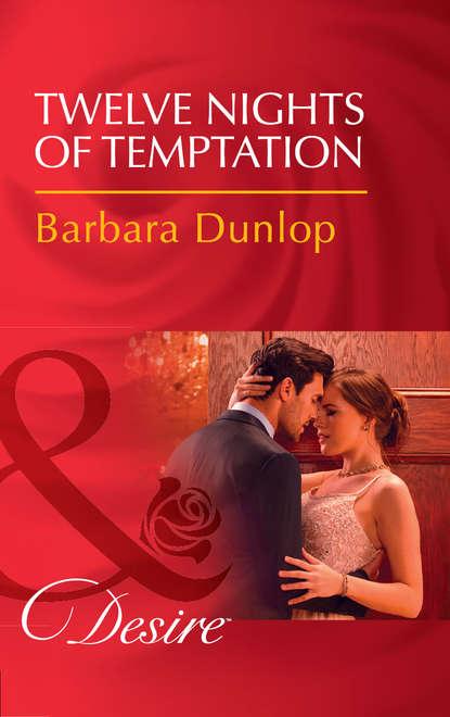 Barbara Dunlop Twelve Nights Of Temptation tasha d lilley before the lights go out