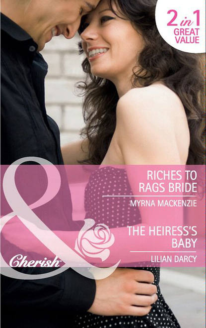 Lilian Darcy Riches to Rags Bride / The Heiress's Baby: Riches to Rags Bride / The Heiress's Baby marguerite kaye his rags to riches contessa