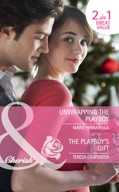 Unwrapping the Playboy / The Playboy's Gift: Unwrapping the Playboy