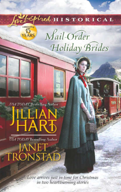 Фото - Janet Tronstad Mail-Order Holiday Brides: Home for Christmas / Snowflakes for Dry Creek jillian hart reunited for the holidays