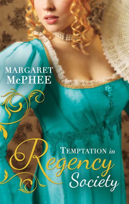 Margaret McPhee Temptation In Regency Society: Unmasking the Duke's Mistress недорого