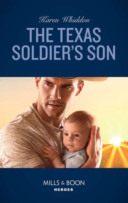 Karen Whiddon The Texas Soldier's Son недорого