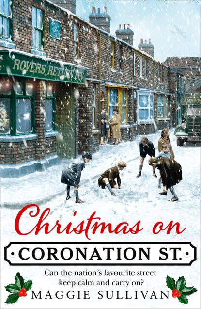Maggie Sullivan Christmas on Coronation Street: The perfect Christmas read maggie sullivan christmas on coronation street