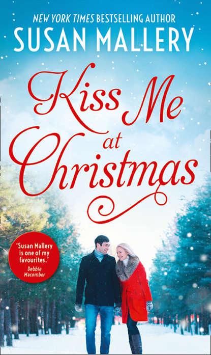 Kiss Me At Christmas: Marry Me at Christmas