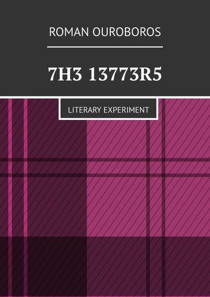 Roman Ouroboros 7H3 13773R5. Literary experiment