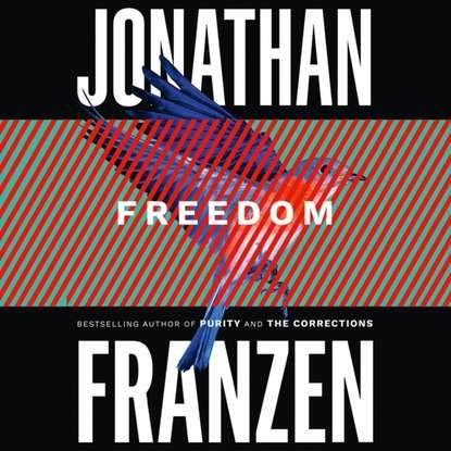 Jonathan Franzen Freedom jonathan franzen how to be alone