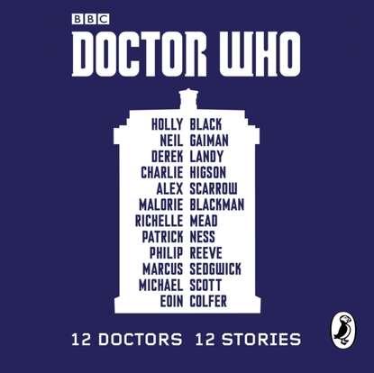 Фото - Нил Гейман Doctor Who: 12 Doctors 12 Stories нил гейман doctor who thirteen doctors 13 stories