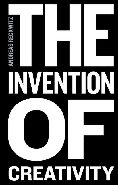 Фото - Andreas Reckwitz The Invention of Creativity neil maiden enterprise innovation from creativity to engineering