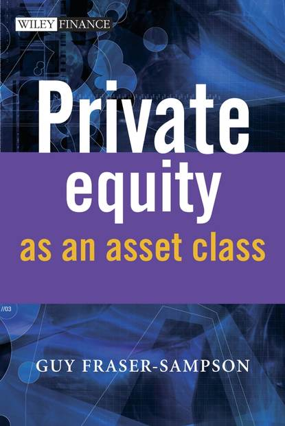 Фото - Группа авторов Private Equity as an Asset Class douglas cumming private equity fund types risks and returns and regulation