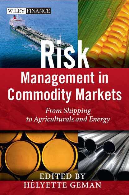 Группа авторов Risk Management in Commodity Markets helyette geman commodities and commodity derivatives modeling and pricing for agriculturals metals and energy