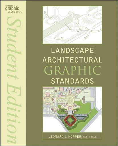 Группа авторов Landscape Architectural Graphic Standards keith e hedges architectural graphic standards