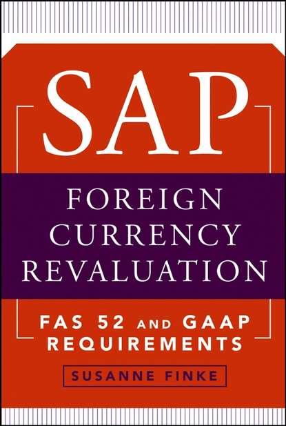 Фото - Группа авторов SAP Foreign Currency Revaluation carmen serpe schnelleinstieg in sap business one finanzwesen