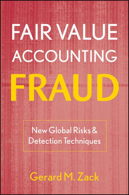 Группа авторов Fair Value Accounting Fraud howard silverstone fraud 101 techniques and strategies for detection