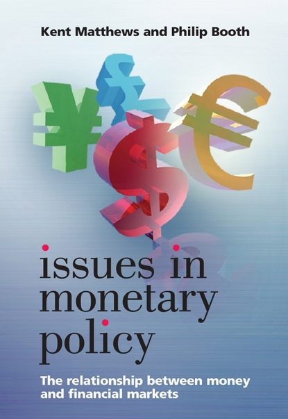 Kent Matthews Issues in Monetary Policy music and monetary policy