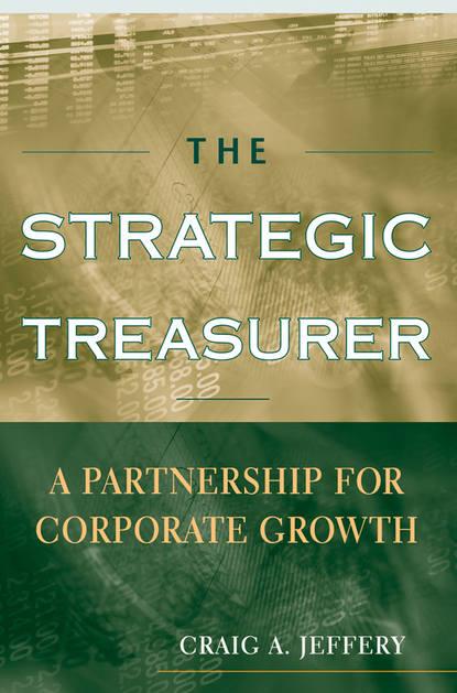 Группа авторов The Strategic Treasurer anita oberda monkiewicz poland mexico towards a strategic partnership
