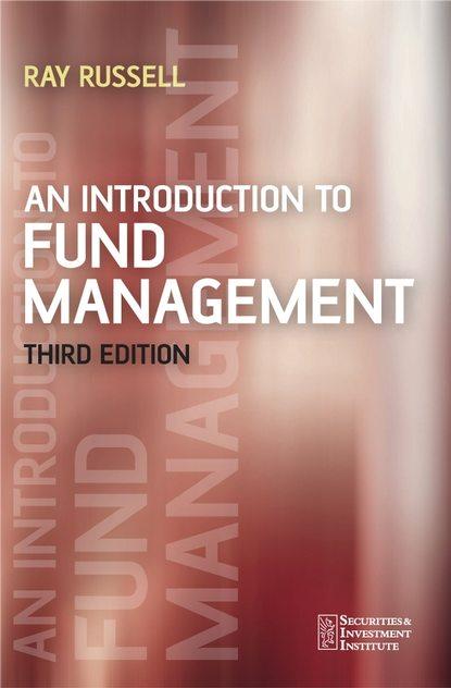Группа авторов An Introduction to Fund Management