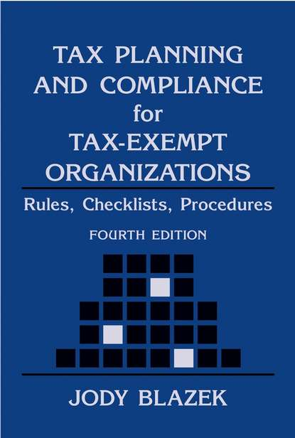 Группа авторов Tax Planning and Compliance for Tax-Exempt Organizations