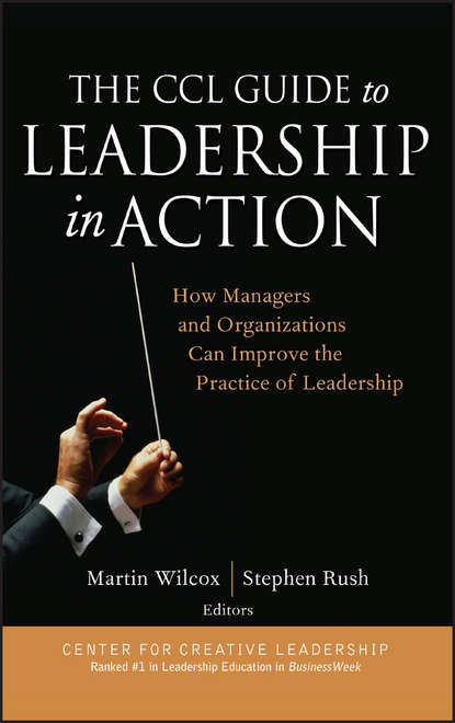 Stephen Rush The CCL Guide to Leadership in Action недорого