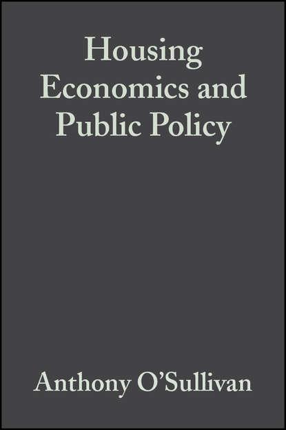 Anthony O'Sullivan Housing Economics and Public Policy daniel mcmillen p a companion to urban economics
