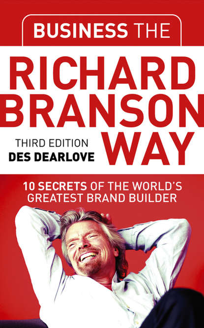 Группа авторов Business the Richard Branson Way branson richard screw business as usual