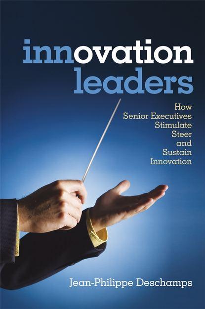 Группа авторов Innovation Leaders tim jones growth champions the battle for sustained innovation leadership