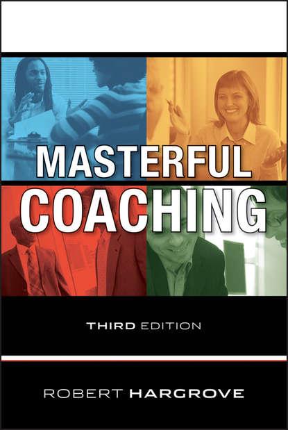Группа авторов Masterful Coaching ways of becoming