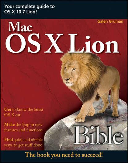 Galen Gruman Mac OS X Lion Bible operating system