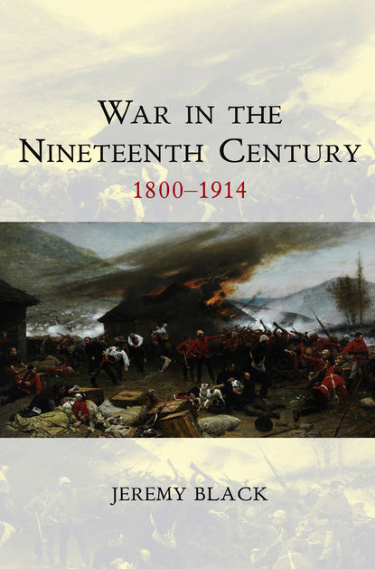Группа авторов War in the Nineteenth Century jeremy black war and the cultural turn