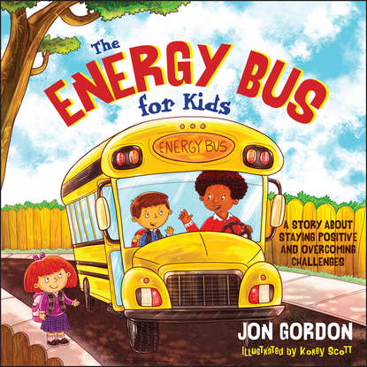 Jon Gordon The Energy Bus for Kids the road to a positive life