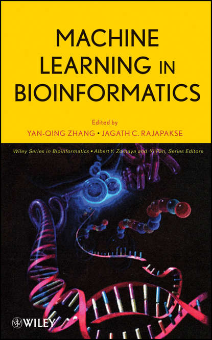 Yanqing Zhang Machine Learning in Bioinformatics protein classes in bioinformatics