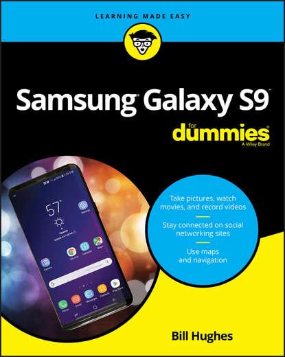 Bill Hughes Samsung Galaxy S9 For Dummies bill dyszel outlook 2013 for dummies