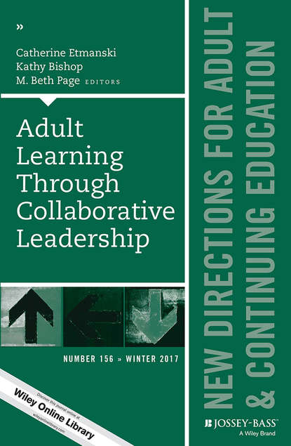 Фото - Catherine Etmanski Adult Learning Through Collaborative Leadership wrigley heide spruck adult civic engagement in adult learning new directions for adult and continuing education number 135