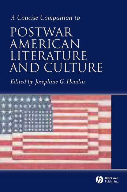 Группа авторов A Concise Companion to Postwar American Literature and Culture e d mansfield american education its principles and elements dedicated to the teachers of the united states
