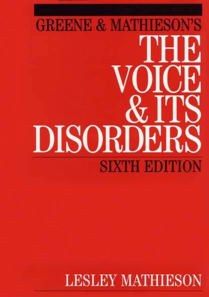 Группа авторов Greene and Mathieson's the Voice and its Disorders группа авторов voice text hypertext