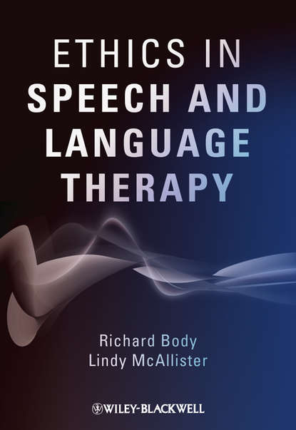 Фото - Richard Body Ethics in Speech and Language Therapy mark schwartz s business ethics an ethical decision making approach