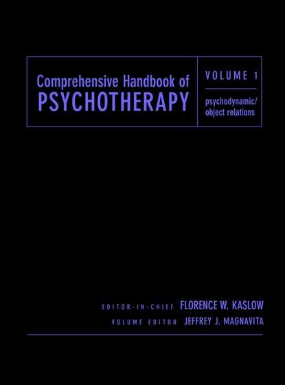 Florence Kaslow W. Comprehensive Handbook of Psychotherapy, Psychodynamic/Object Relations patrick nolan therapist and client a relational approach to psychotherapy