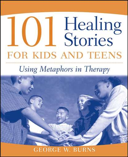 Группа авторов 101 Healing Stories for Kids and Teens lindsey joiner the big book of therapeutic activity ideas for children and teens