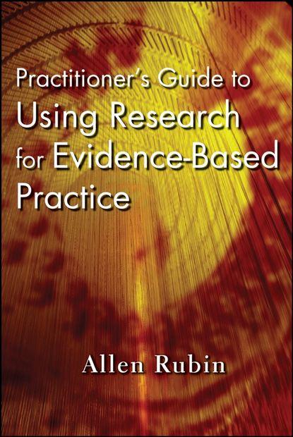Группа авторов Practitioner's Guide to Using Research for Evidence-Based Practice недорого