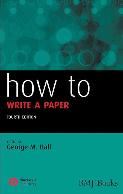 Группа авторов How to Write a Paper