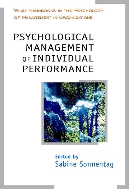 Фото - Группа авторов Psychological Management of Individual Performance william j rothwell performance consulting applying performance improvement in human resource development