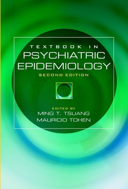 Mauricio Tohen Textbook in Psychiatric Epidemiology yale textbook of public psychiatry