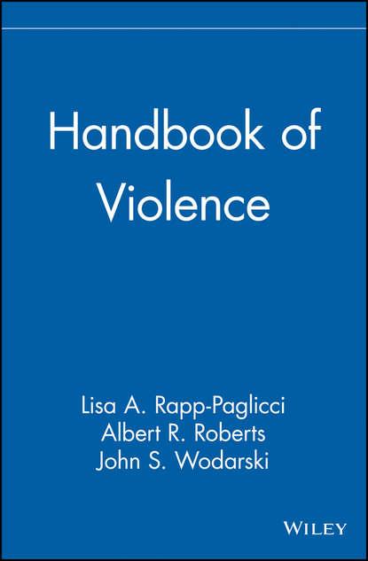 John S. Wodarski Handbook of Violence welch jan abc of domestic and sexual violence