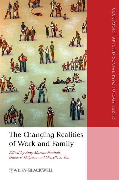 Amy Marcus-Newhall The Changing Realities of Work and Family reconciling family work the role of corporate citizenship
