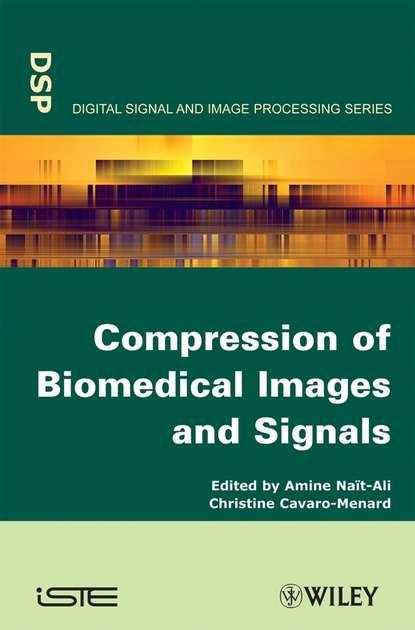 Фото - Amine Nait-Ali Compression of Biomedical Images and Signals haim azhari basics of biomedical ultrasound for engineers