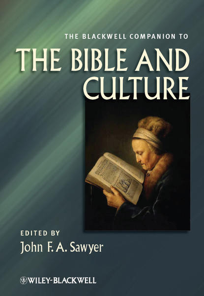 John F. A. Sawyer The Blackwell Companion to the Bible and Culture fabulous moyo the bible the bullet and the ballot