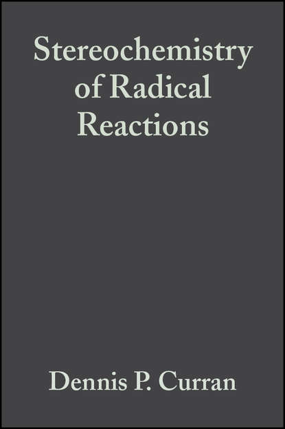 Bernd Giese Stereochemistry of Radical Reactions roger prud homme flows and chemical reactions in an electromagnetic field
