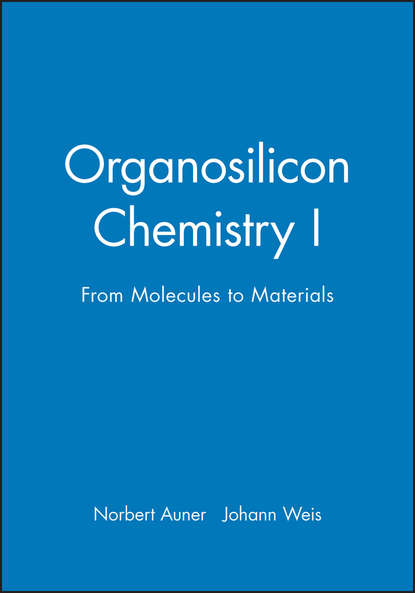 Norbert Auner Organosilicon Chemistry I viktor zhdankin v hypervalent iodine chemistry preparation structure and synthetic applications of polyvalent iodine compounds
