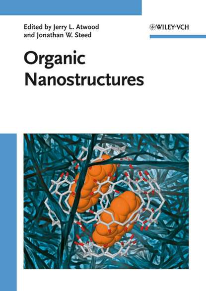 Jonathan Steed W. Organic Nanostructures sanjay mathur nanostructured materials and nanotechnology vii
