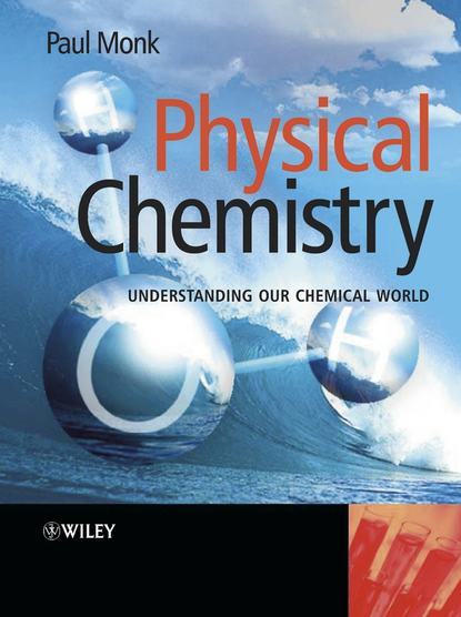Фото - Paul M. S. Monk Physical Chemistry jay siegel forensic chemistry fundamentals and applications