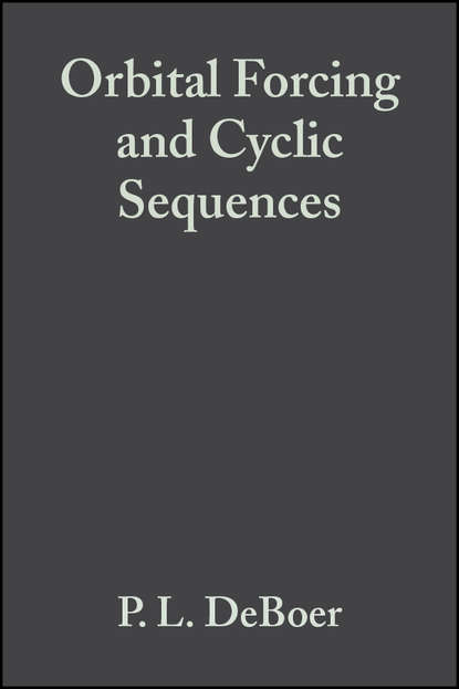 Фото - P. DeBoer L. Orbital Forcing and Cyclic Sequences (Special Publication 19 of the IAS) wladyslaw altermann precambrian sedimentary environments